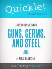 Quicklet on Guns, Germs, and Steel by Jared Diamond: Chapter-By-Chapter Commentary & Summary