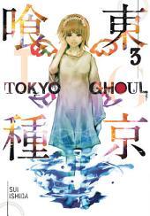 Tokyo Ghoul: Volume 3