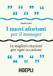 I nuovi aforismi per il manager: Le migliori citazioni per ogni occasione