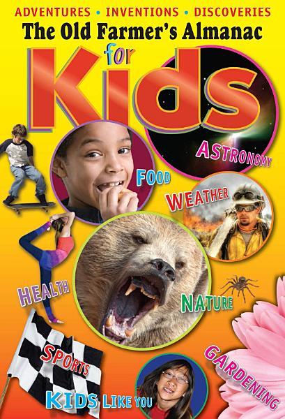 Download The Old Farmer s Almanac for Kids  Volume 6 Book