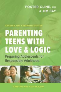 Parenting Teens with Love and Logic Book