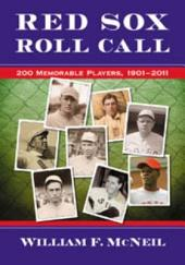 Red Sox Roll Call: 200 Memorable Players, 1901–2011