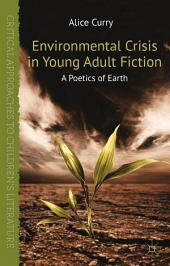 Environmental Crisis in Young Adult Fiction: A Poetics of Earth