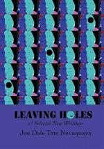 Leaving Holes & Selected New Writing