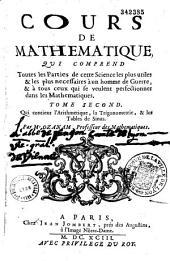 Cours de Mathematique: qui comprend toutes les Parties de cette Science les plus utiles & les plus necessaires à un homme de Guerre, & à tous ceux qui se veulent perfectionner dans les Mathematiques, Volume1