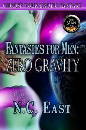 Fantasies for Men: Zero Gravity