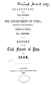 Report on the Teak Forests of Pegu for 1856