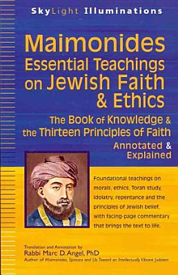 Maimonides  Essential Teachings on Jewish Faith and Ethics PDF