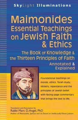 Maimonides Essential Teachings On Jewish Faith And Ethics