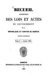 Recueil authentique des lois et actes du Gouvernement de la République et Canton de Genève: Volume 50