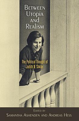 Between Utopia and Realism PDF