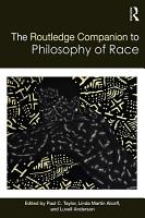 The Routledge Companion to the Philosophy of Race PDF