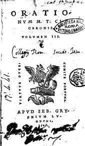 M. Tullii Ciceronis Orationum tomus primus -volumen 3.!: Orationum. M. T. Ciceronis, uolumen 3, Volume 3