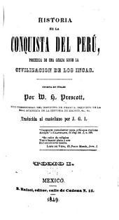 Historia de la conquista del Perú, precedida de una ojeada sobre la civilización de los Incas: Volumen 1