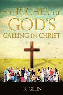 The Riches of God s Calling in Christ Book