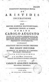 Dissertatio inauguralis medica de Aristidis incubatione