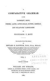 A Comparative Grammar of the Sanskṛit, Zend, Greek, Latin, Lithuanian, Gothic, German, and Sclavonic Languages: Volume 1