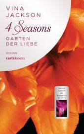 4 Seasons - Garten der Liebe: Roman, Band 4