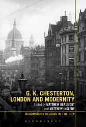 G K Chesterton London And Modernity Book PDF