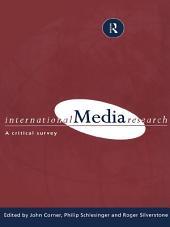International Media Research: A Critical Survey