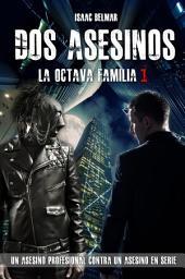 Dos asesinos: La Octava Familia 1