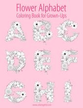 Flower Alphabet Coloring Book for Grown-Ups 1