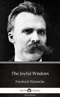 The Joyful Wisdom by Friedrich Nietzsche   Delphi Classics  Illustrated  PDF