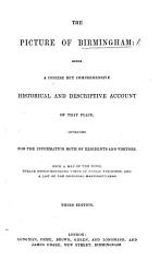 The Picture Of Birmingham Being A Concise But Comprehensive Historical And Descriptive Account Of That Place By William Hawkes Smith With A Map And Nine Newly Engraved Views Second Edition Book PDF