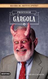 Profesor Gárgola: Misterios del Instituto Lovecraft 1