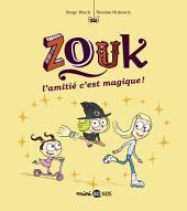 Zouk, T10: L'amitié, c'est magique !
