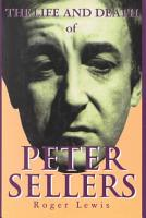 The Life and Death of Peter Sellers PDF