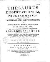 Thesaurus dissertationum,... ad omnem medicinae ambitum pertinentium. Collegit, edidit, et necessarios indices adjunxit Eduardus Sandifort