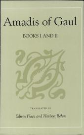 Amadis of Gaul: A Novel of Chivalry of the 14th Century Presumably First Written in Spanish