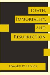 Death, Immortality, and Resurrection