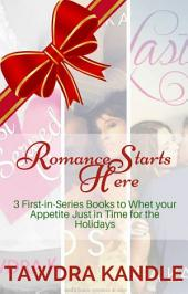 Romance Starts Here: 3 First In Series Books to Whet Your Appetite Just in Time for the Holidays
