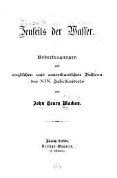 Jenseits der Wasser: Uebertragungen aus englishchen und amerikanischen Dichtern des XIX. Jahrunderts