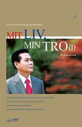 Mit Liv, Min Tro Ⅰ: My Life, My FaithⅠ(Danish Edition)