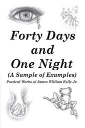 Forty Days and One Night: (A Sample of Examples)