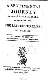 A Sentimental Journey Through France and Italy: To which are Added the Letters to Eliza