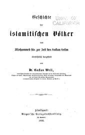 Geschichte der islamitischen völker von Mohammed bis zur zeit des sultan Selim übersichtlich dargestellt