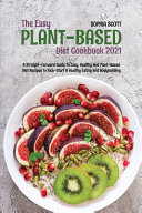 The Easy Plant-Based Cookbook 2021
