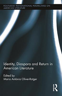 Identity  Diaspora and Return in American Literature PDF