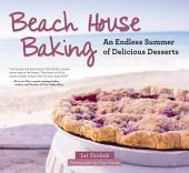 Beach House Baking: An Endless Summer of Delicious Desserts