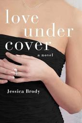 Love Under Cover: A Novel