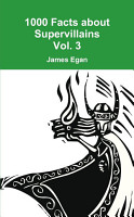 1000 Facts about Supervillains Vol  3 PDF