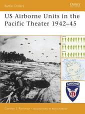US Airborne Units in the Pacific Theater 1942?45