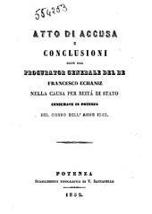 Atto di accusa e conclusioni date dal Procurator Generale del re Francesco Echaniz nella causa per reità di stato consumate in Potenza nel corso dell'anno 1848