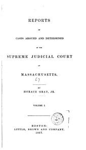 Reports of Cases Argued and Determined in the Supreme Judicial Court of the Commonwealth of Massachusetts: Volume 1; Volume 67