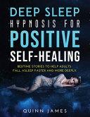 Deep Sleep Hypnosis for Positive Self Healing