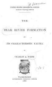 The Bear River Formation and Its Characteristic Fauna: Issue 128